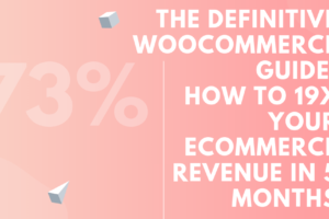 The-Definitive-WooCommerce-Guide