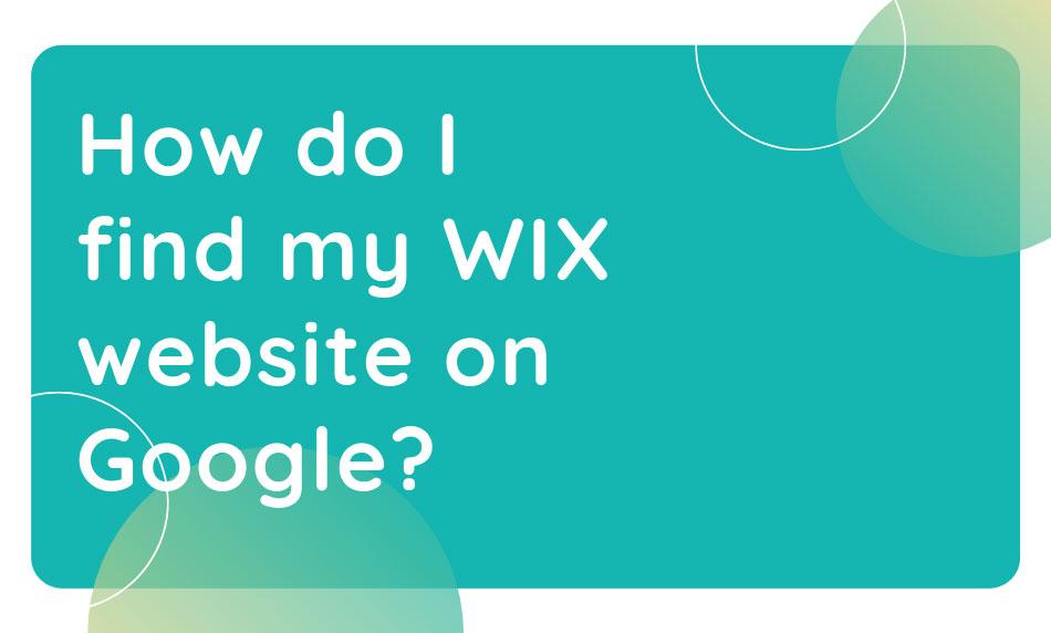 how do i find my WIX website on Google