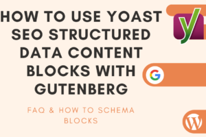 How to use Yoast SEO structured data content blocks with Gutenberg (FAQ & How To)