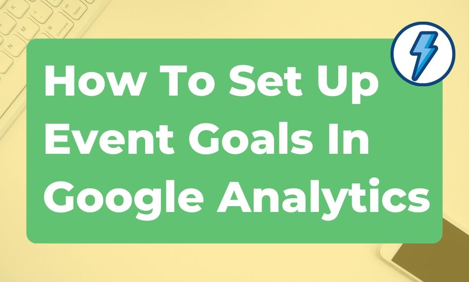 setup event goals in google analytics